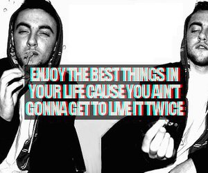 quote, mac miller, and enjoy image