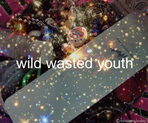 wild, youth, and wasted image