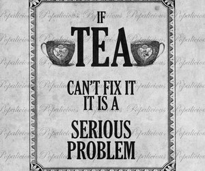 tea, problem, and quote image