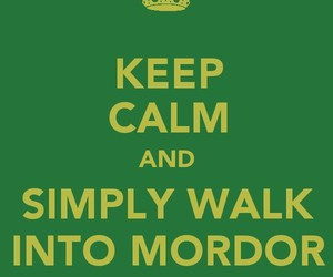 keep calm, lord of the rings, and mordor image