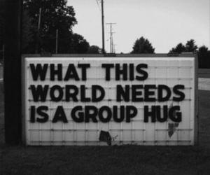 black and white, hug, and phrase image