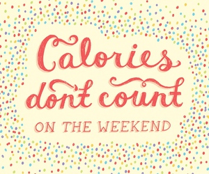 calories, weekend, and quote image