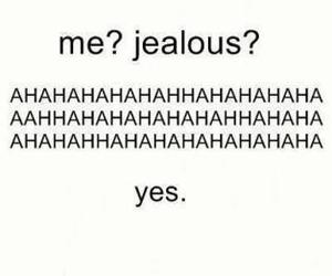 jealous, yes, and quote image