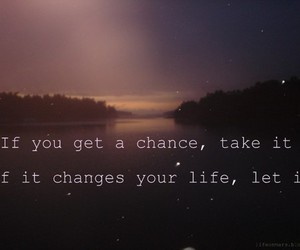 chance, quote, and life image