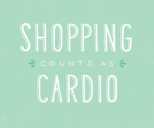 shopping, cardio, and quote image