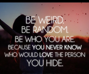 weird, quote, and be yourself image