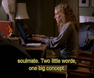 sex and the city, Carrie Bradshaw, and soulmate image