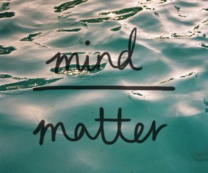 quotes, mind, and matter image