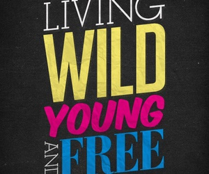 wild, young, and free image