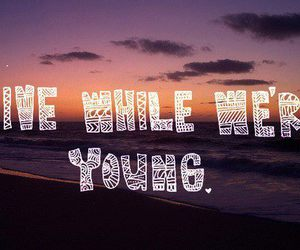 young, quote, and one direction image