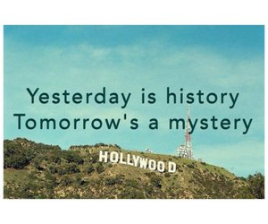hollywood, quote, and tomorrow image
