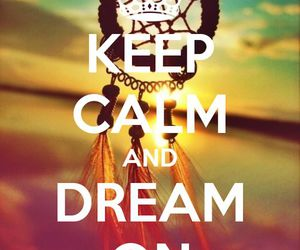 Dream, keep calm, and calm image