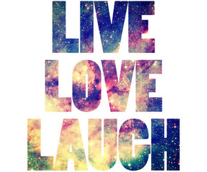 life, laugh, and live image