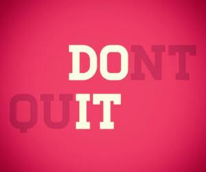 quote, don't quit, and do it image