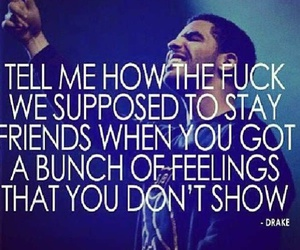 Drake, feelings, and quotes image