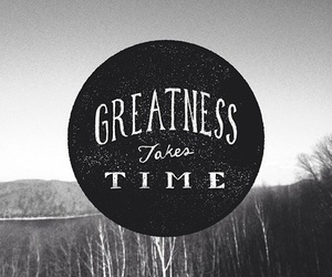 time, greatness, and quote image