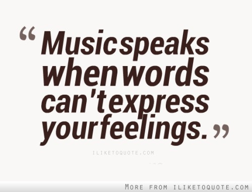 iLiketoquote.com - Music speaks when words can\'t express ...