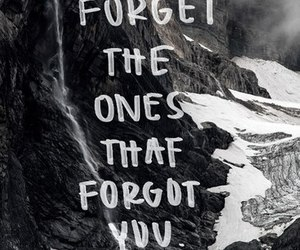forget, quote, and love image