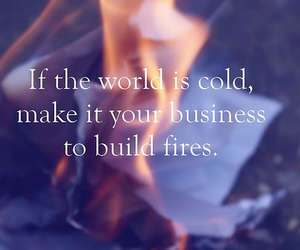 fire, quote, and cold image