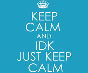 keep calm, calm, and quote image