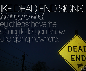 dead end, nowhere, and text image
