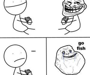 forever alone, funny, and go fish image