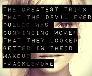 macklemore, makeup, and quote image