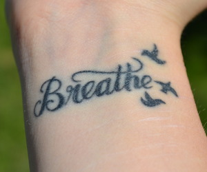 breathe, just breathe, and tattoo image