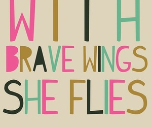 quotes, brave, and wings image