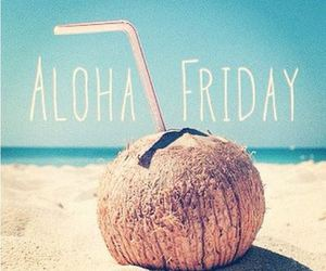 friday, beach, and Aloha image