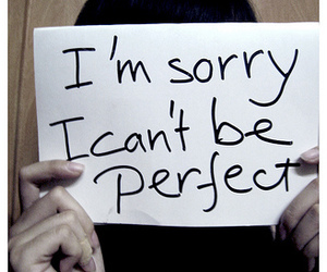sorry, perfect, and text image