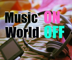 music, off, and world image