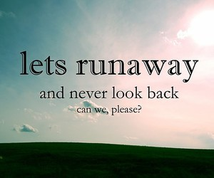 quotes, runaway, and text image