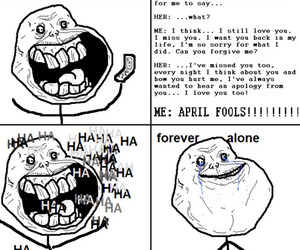 forever alone, funny, and april fools image