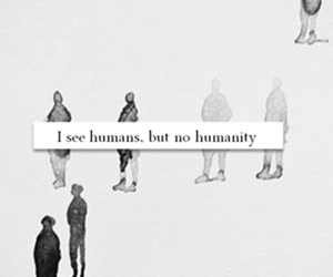 quotes, humanity, and humans image