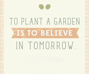 quotes, believe, and garden image