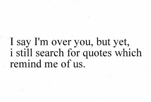 i\'m over you quotes - Google Search on We Heart It