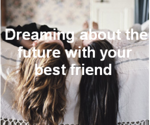 best friends, Dream, and dreaming image