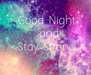 quote, good night, and stay strong image