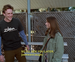 freaks and geeks, quote, and awkward image