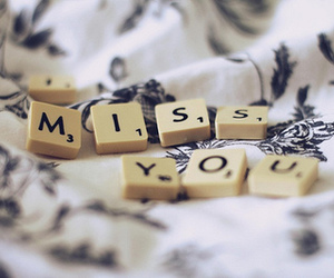 i miss you, miss you, and you image