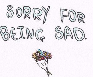 sad, sorry, and flowers image