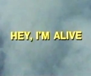 phrase and hey i´m alive image