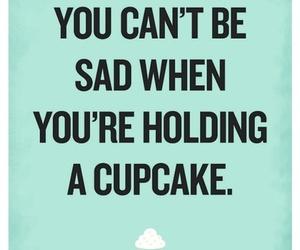 cupcake, quote, and sad image