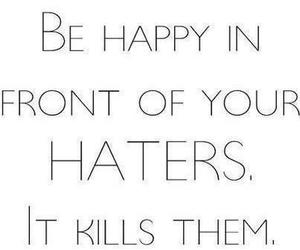 haters, quote, and happy image
