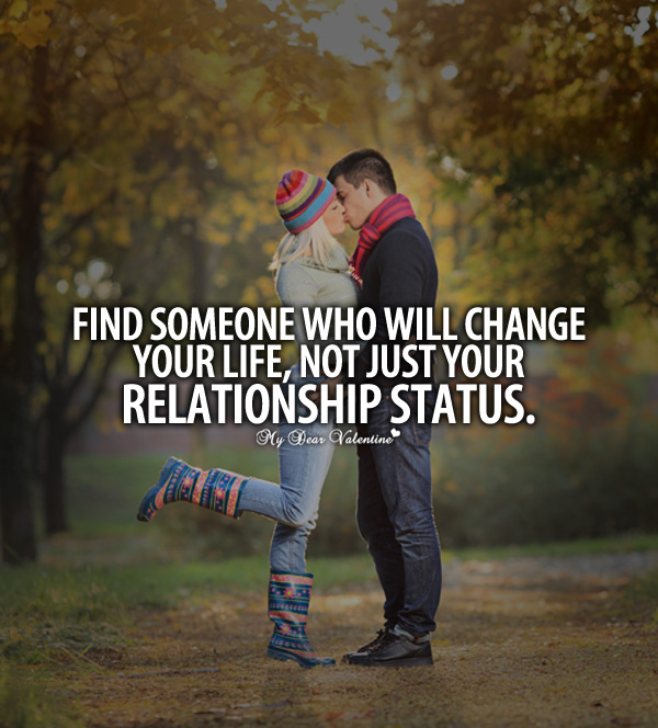 Find Someone Who Will Change You Life Sayings With Images Custom Life Changing Quotes About Love