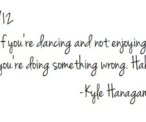 dance, dance quotes, and kyle hanagami image