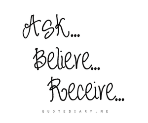 ask, believe, and inspiration image
