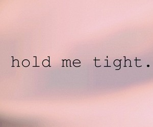 text, quote, and hold me image