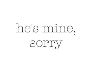 love, mine, and sorry image